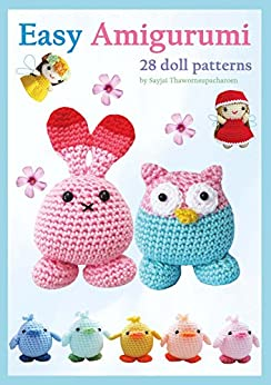 Easy Amigurumi: 28 Doll Patterns (Sayjai's Amigurumi Crochet Patterns Book 1) by [Thawornsupacharoen, Sayjai]