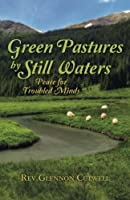 Green Pastures by Still Waters: Peace for Troubled Minds