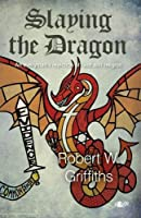 Slaying the Dragon - An Everyman's Rejection of God and Religion
