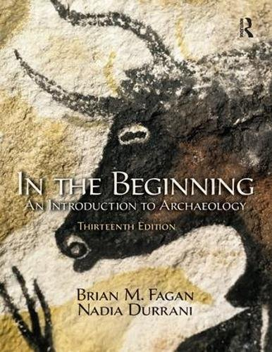 Download In the Beginning: An Introduction to Archaeology 1138436615