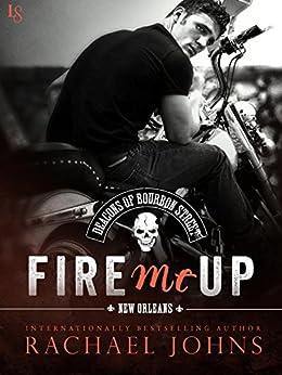 Fire Me Up (The Deacons of Bourbon Street Book 2) by [Johns, Rachael]