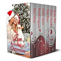 Love Reunited at Christmas: Contemporary Romances by [Alford, Mary, Ferguson, Pamela, Mayne, Debby, Perry, Trish, Stewart, Sherri, Wall, Kathy]