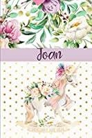Joan: Personalized Unicorn Journal & Sketchbook | Lined Writing Notebook with Personalized Name for Writing, Drawing & Sketching | 6x9 | 120 Pages | Watercolor Flower Unicorn Design