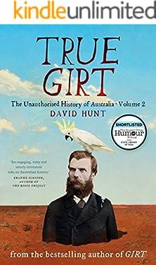 True Girt: The Unauthorised History of Australia, Volume 2