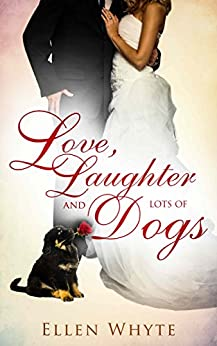 Love, Laughter and Lots of Dogs (Winthrop Family Book 1) by [Whyte, Ellen]