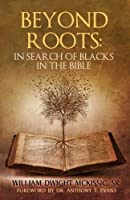 Beyond Roots: In Search of Blacks in the Bible [並行輸入品]