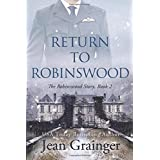 Return to Robinswood: An Irish family saga.: 2