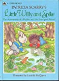 Patricia Scarry's Little Willy and Spike: The Adventures of a Rabbit and His Porcupine Friend