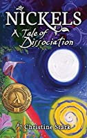 Nickels: A Tale of Dissociation (The Reflections of America Series)