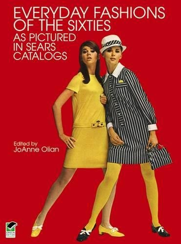 Everyday Fashions of the Sixties As Pictured in Sears Catalogs (Dover Fashion and Costumes)の詳細を見る