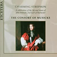 Charming Strephon: A celebration of John Wilmot, 2nd Earl of Rochester by Emma Kirkby (2006-10-01)