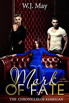 Mark of Fate: Urban Paranormal Tattoo Taboo Romance Fantasy (The Chronicles of Kerrigan Book 9) by [May, W.J.]