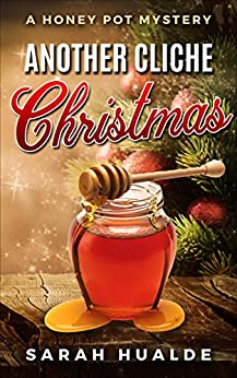Another Cliche Christmas (A Honey Pot Mystery Book 1) by [Hualde, Sarah]