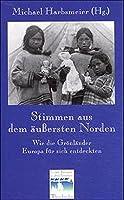 Stimmen Aus Dem Aussersten Norden: Wie Gronlander Europa Fur Sich Entdeckten (Fremde Kulturen in alten Berichten)