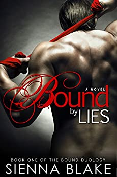 Bound by Lies: A BDSM Romance by [Blake, Sienna]