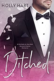 Ditched: A Left at the Altar Romance by [Hart, Holly]