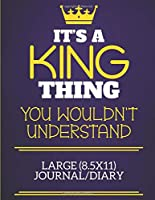 It's A King Thing You Wouldn't Understand Large (8.5x11) Journal/Diary: Show you care with our personalised family member books, a perfect way to show off your surname! Unisex books are ideal for all the family to enjoy.
