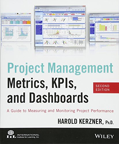 Download Project Management Metrics, KPIs, and Dashboards: A Guide to Measuring and Monitoring Project Performance 1118524667