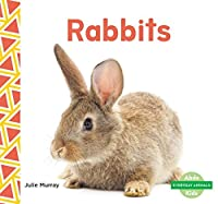 Rabbits (Everyday Animals)