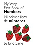 My Very First Book of Numbers / Mi primer libro de números: Bilingual Edition (World of Eric Carle)