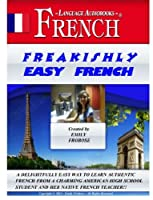 Freakishly Easy French - One Hour of Intensely Easy French Instruction (English and French Edition) [並行輸入品]