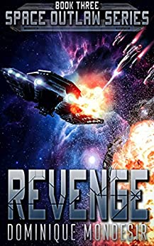 Revenge: (Space Outlaw 3) by [Mondesir, Dominique]