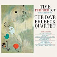Time Further Out + 6 Bonus Tracks by Dave Brubeck