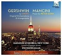 Gershwin: By Grofe; Mancini: Music for Peter Gunn by Harmonie Ensemble New York