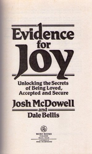 Download Evidence for joy: Unlocking the secrets of being loved accepted and secure 0849904005