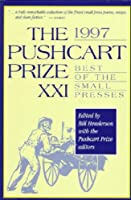 The 1997 Pushcart Prize Xxi: Best of the Small Presses