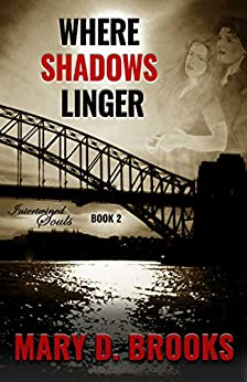 [Brooks, Mary D.]のWhere Shadows Linger (Intertwined Souls Series: Eva and Zoe Book 2) (English Edition)