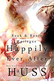 Happily Ever After (Rook & Ronin  Book 8) by [Huss, JA]