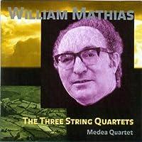 William Mathias: Three String Quartets by William Mathias (2008-04-08)