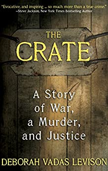 THE CRATE: A Story Of War, A Murder, And Justice by [Vadas Levison, Deborah]