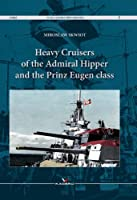 Heavy Cruisers of the Admiral, Hipper and Prinz Eugen Class (WAR CAMERA PHOTOBOOK)