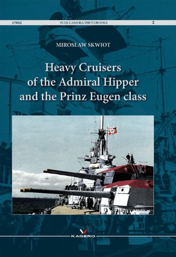 Heavy Cruisers of the Admiral, Hipper and Prinz Eugen Class (War Camera Photobooks)
