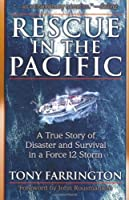Rescue in the Pacific: A True Story of Disaster and Survival in a Force 12 Storm【洋書】 [並行輸入品]