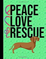 Peace Love Rescue: 2020 Weekly Planner Organizer Dated Calendar And ToDo List Tracker Notebook Dachshund Dog Green Cover