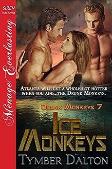 Ice Monkeys [Drunk Monkeys 7] (Siren Publishing Menage Everlasting) by [Dalton, Tymber]