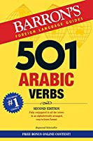 501 Arabic Verbs: Fully Conjuagated in All aspects in a new eas-to-learn format, alphabetically arranged (501 Verbs)