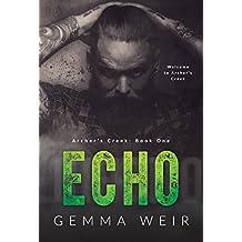Echo: A Motorcycle Club Contemporary Romance (Archer's Creek Book 1)