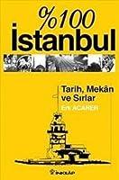 100 Istanbul Tarih Mekan ve Sirlar
