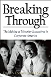 Breaking Through: The Making of Minority Executives in Corporate America (Harvard Business Review (Hardcover))