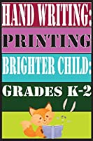 Hand Writing Printing Brighter Child Grades K-2: Hand Writing Printing Brighter Child Grades K-2,Best Gift for Kids