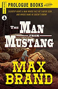 The Man From Mustang (Prologue Western) by [Brand, Max]