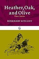 Heather, Oak, and Olive: Three Stories (Nautilus)