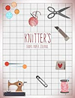 Knitter's Graph Paper Journal: Knitting Pattern Designing Diary, Knitter's Grid Notebook, Writing Graph Paper Workbook, Teachers Students School Offices 120 Pages
