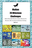 Malton 20 Milestone Challenges Malton Memorable Moments.Includes Milestones for Memories, Gifts, Grooming, Socialization & Training Volume 2
