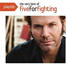 Playlist: Very Best Of Five For Fighting