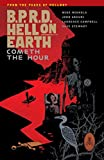 B.P.R.D. Hell on Earth Volume 15: Cometh the Hour Dark Horse Books